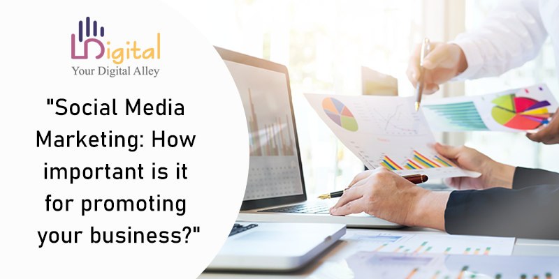 Social Media Marketing: How important is it for promoting your business?