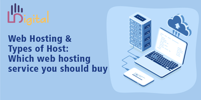 Web Hosting & Types of Host: Which web hosting service you should buy